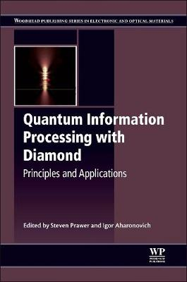 Quantum Information Processing with Diamond: Principles and Applications - Woodhead Publishing Series in Electronic and Optical Materials (Hardback)