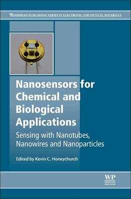 Nanosensors for Chemical and Biological Applications: Sensing with Nanotubes, Nanowires and Nanoparticles - Woodhead Publishing Series in Electronic and Optical Materials (Hardback)