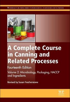 A Complete Course in Canning and Related Processes: Volume 2: Microbiology, Packaging, HACCP and Ingredients - Woodhead Publishing Series in Food Science, Technology and Nutrition (Hardback)