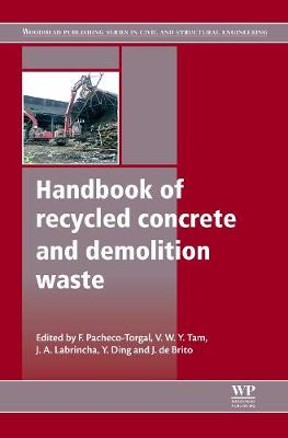 Handbook of Recycled Concrete and Demolition Waste - Woodhead Publishing Series in Civil and Structural Engineering (Hardback)