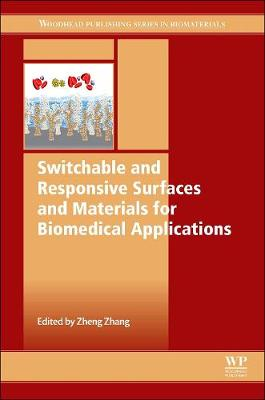Switchable and Responsive Surfaces and Materials for Biomedical Applications - Woodhead Publishing Series in Biomaterials (Hardback)