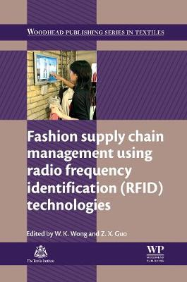 Fashion Supply Chain Management Using Radio Frequency Identification (RFID) Technologies - Woodhead Publishing Series in Textiles (Hardback)