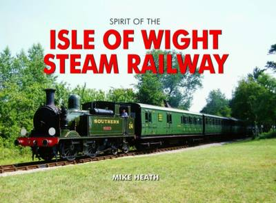 The Isle of Wight Steam Railway - Spirit of Britain (Hardback)