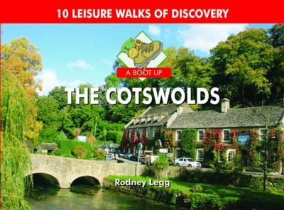 A Boot Up The Cotswolds: 10 Leisure Walks of Discovery (Hardback)