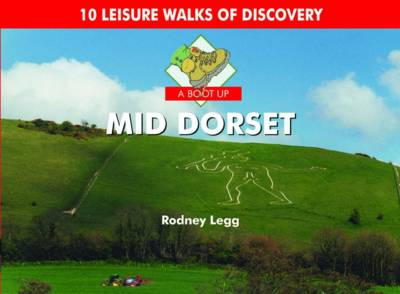 A Boot Up Mid Dorset: 10 Leisure Walks of Discovery (Hardback)