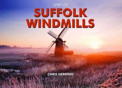 Spirit of Suffolk Windmills - Spirit of Britain (Hardback)