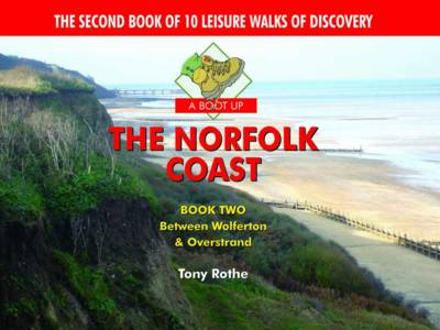 A Boot Up the Norfolk Coast: Bk. 2: 10 Leisure Walks of Discovery (Hardback)