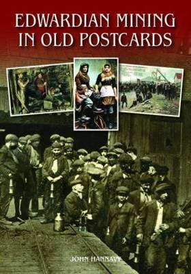 Edwardian Mining in Old Postcards (Hardback)
