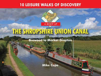 A Boot Up the Shropshire Union Canal: From Brewood to Market Drayton (Hardback)