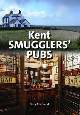 Kent Smugglers' Pubs (Hardback)