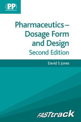 FASTtrack: Pharmaceutics - Dosage Form and Design - FASTtrack Pharmacy (Paperback)