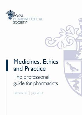 Medicines, Ethics and Practice: The Professional Guide for Pharmacists (Paperback)