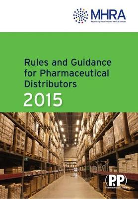 Rules and Guidance for Pharmaceutical Distributors (Green Guide) 2015 (Paperback)