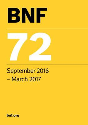 BNF 72 (British National Formulary September 2016-March 2017) - British National Formulary (Paperback)