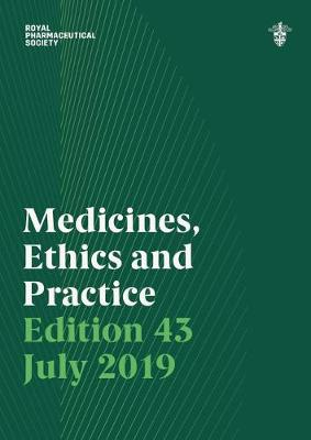 Medicines, Ethics and Practice 43 2019: The professional guide for pharmacists (Paperback)
