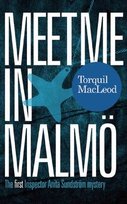 Meet Me in Malmo: The First Inspector Anita Sundstrom Mystery (Paperback)