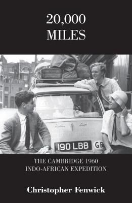 20,000 Miles: The Cambridge 1960 Indo-African Expedition (Paperback)