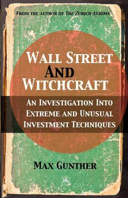 Wall Street and Witchcraft: An investigation into extreme and unusual investment techniques (Paperback)