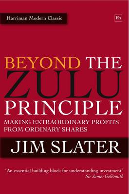 Beyond The Zulu Principle: Extraordinary Profits from Growth Shares - Harriman Modern Classics (Hardback)