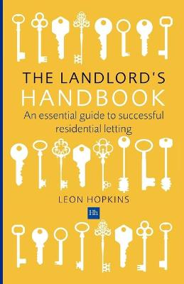 The Landlord's Handbook: An essential guide to successful residential letting (Paperback)