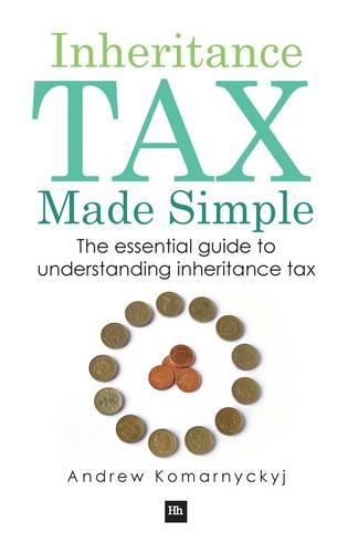 Inheritance Tax Made Simple: The essential guide to understanding inheritance tax (Paperback)