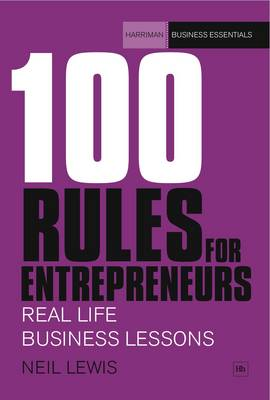 100 Rules For Entrepreneurs: Real-life business lessons - Harriman Business Essentials (Paperback)
