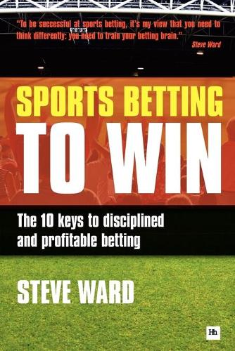 Sports Betting to Win: The 10 Keys to Disciplined and Profitable Betting (Paperback)