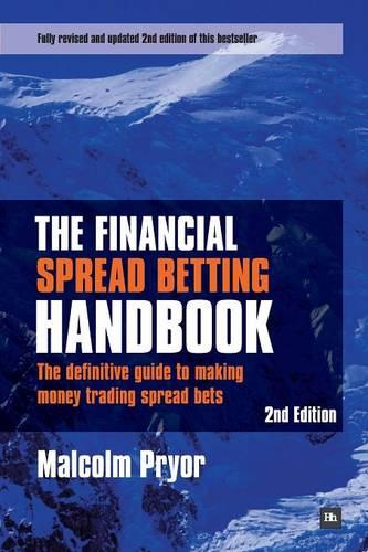 The Financial Spread Betting Handbook: The definitive guide to making money trading spread bets (Paperback)