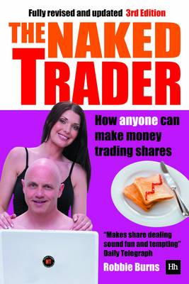 The Naked Trader: How anyone can make money trading shares (Paperback)