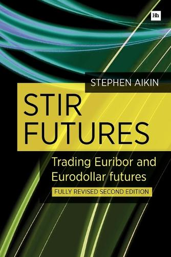 STIR Futures: Trading Euribor and Eurodollar futures (Paperback)