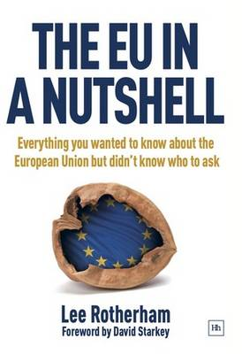 The EU in a Nutshell: Everything You Wanted to Know About the European Union But Didn't Know Who to Ask (Hardback)