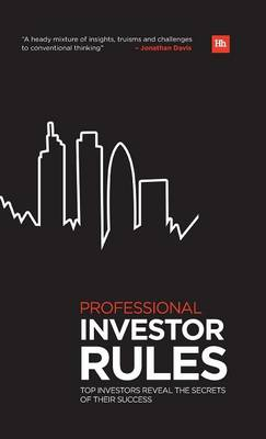 Professional Investor Rules: Top Investors Reveal the Secrets of Their Success - Harriman Rules (Hardback)
