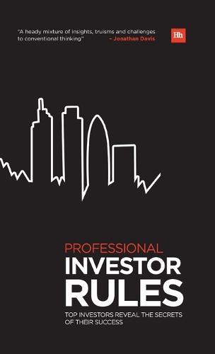 Professional Investor Rules: Top Investors Reveal the Secrets of Their Success - Harriman Rules (Hardback)
