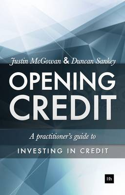 Opening Credit: A practitioner's guide to credit investment (Hardback)