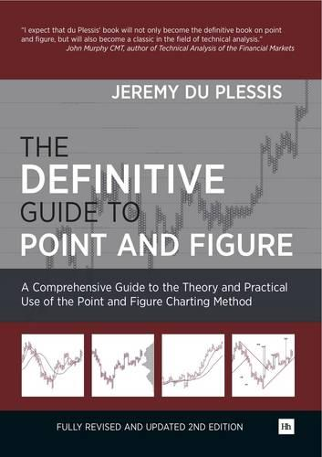 The Definitive Guide to Point and Figure: A Comprehensive Guide to the Theory and Practical Use of the Point and Figure Charting Method (Hardback)