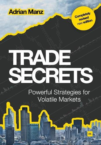 Trade Secrets: Powerful Strategies for Volatile Markets (Paperback)