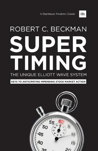 Supertiming: The Unique Elliott Wave System: Keys to anticipating impending stock market action (Paperback)