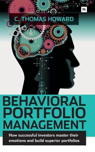 Behavioral Portfolio Management: How Successful Investors Master Their Emotions and Build Superior Portfolios (Hardback)