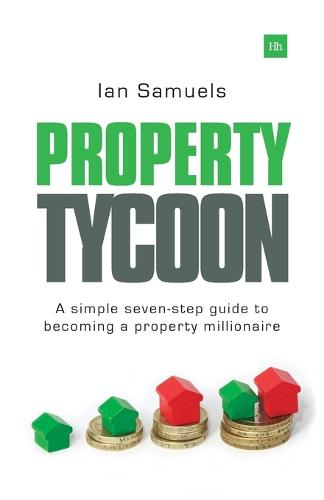 Property Tycoon: A Simple Seven Step Guide to Becoming a Property Millionaire (Paperback)