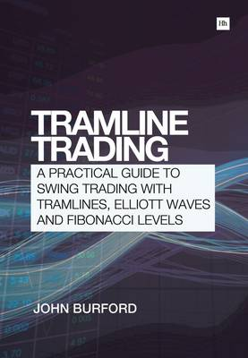 Tramline Trading: A practical guide to swing trading with tramlines, Elliott Waves and Fibonacci levels (Paperback)