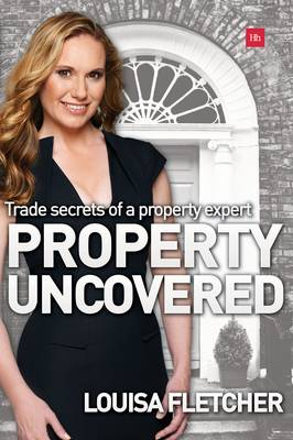 Property Uncovered: Trade secrets of a property expert (Paperback)