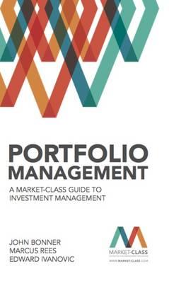 Portfolio Management: A Market-Class Guide to Investment Management (Hardback)