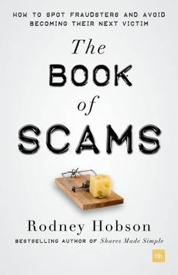 The Book of Scams: How to Spot Fraudsters and Avoid Becoming the Next Victim (Paperback)