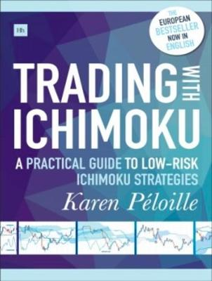 Trading with Ichimoku: A Practical Guide to Low-Risk Ichimoku Strategies (Paperback)