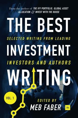 The Best Investment Writing: No. 1: Selected Writing from Leading Investors and Authors (Hardback)