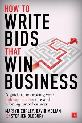 How to Write Bids That Win Business: A guide to improving your bidding success rate and winning more business (Hardback)