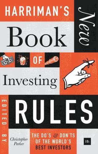 Harriman's New Book of Investing Rules: The do's and don'ts of the world's best investors (Hardback)