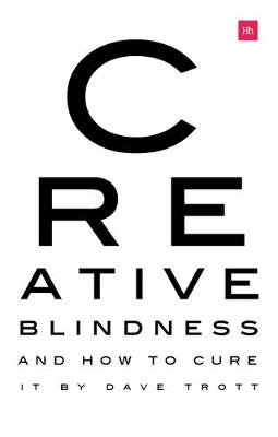 Creative Blindness (And How To Cure It): Real-life stories of remarkable creative vision (Paperback)
