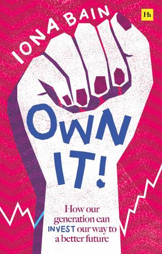 Own It!: How our generation can invest our way to a better future (Paperback)