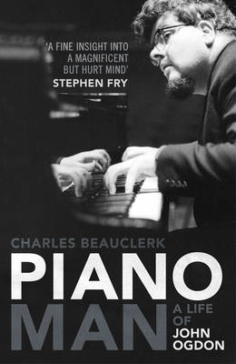 Piano Man: Life of John Ogdon (Hardback)